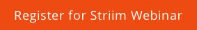 Register for Striim Webinar