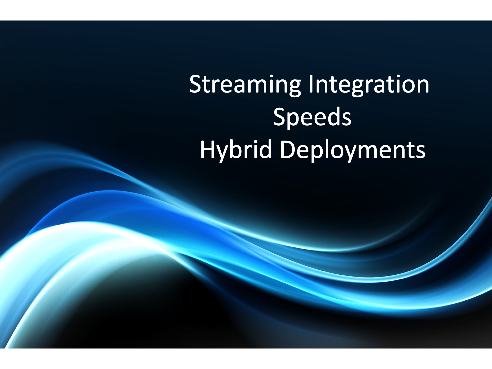Hybrid Deployments